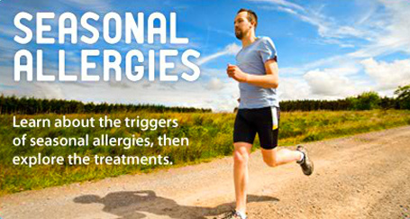 Seasonal Allergies : Learn about the triggers of seasonal allergies, then explore the treatments
